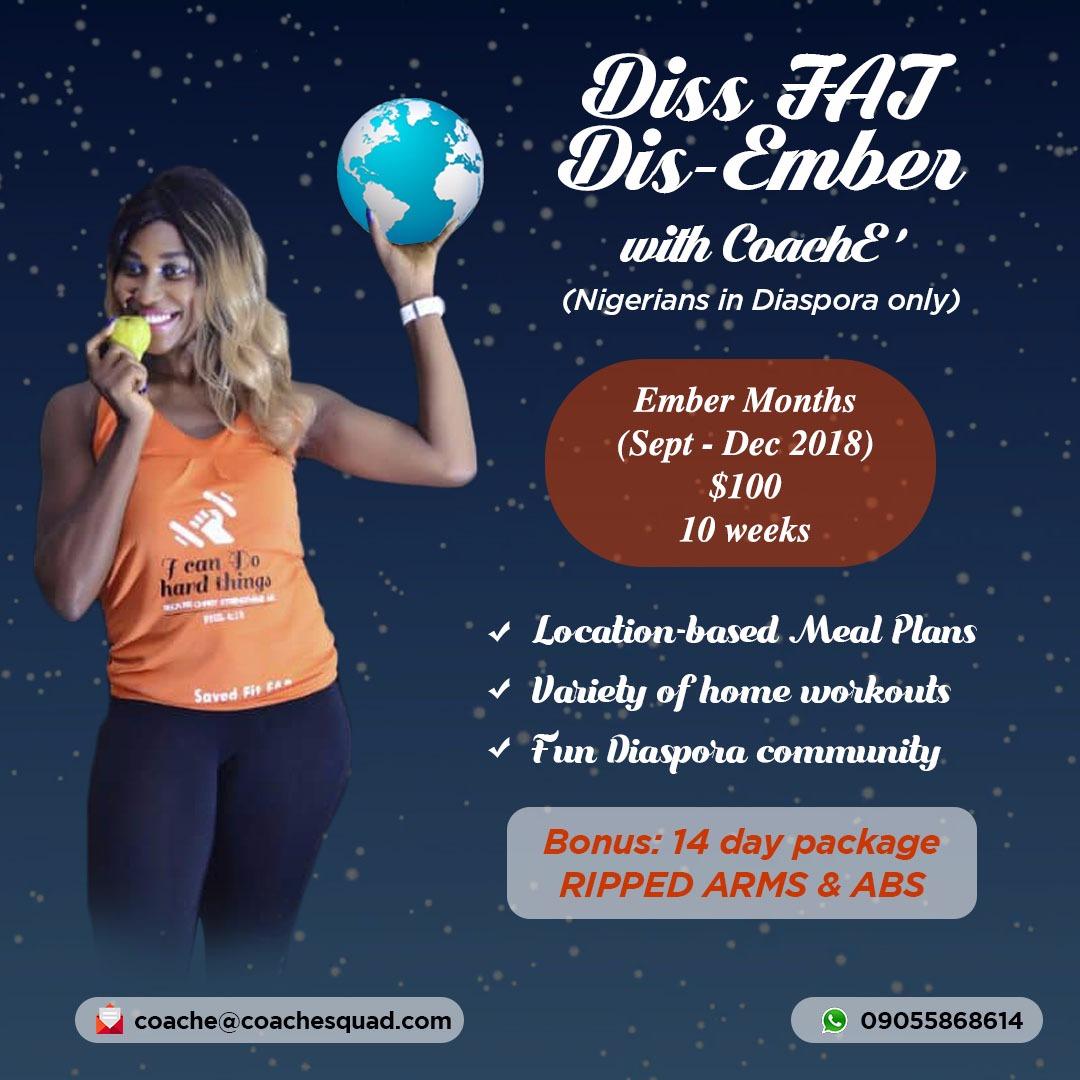Diss FAT Dis-Ember with CoachE'… Details on my Diaspora weightloss program